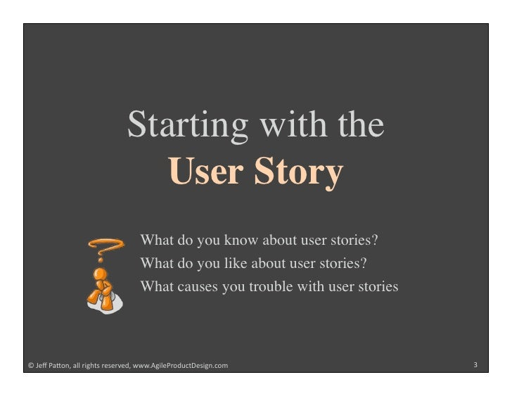 Starting with the                                User Story                                  What do you know about user s...