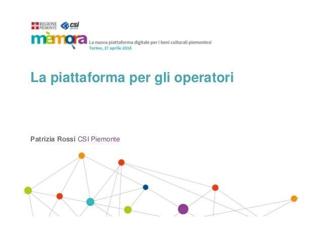 La piattaforma per gli operatori Patrizia Rossi CSI Piemonte