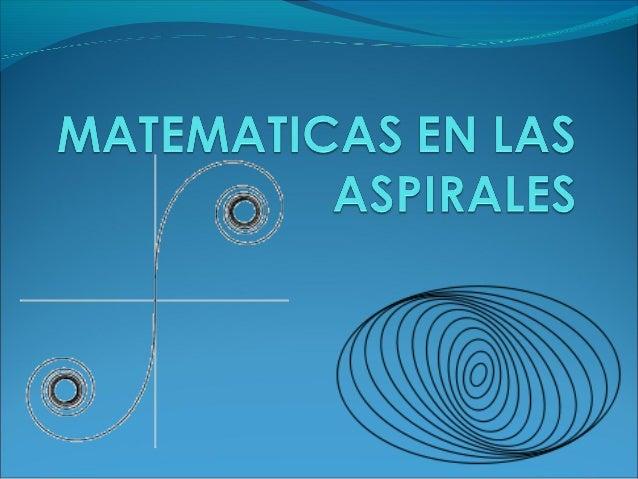 . La aspiral de Arquímides obtuvo su nombre dematemáticas griego, Arquímides, esta curva sedistingue de la espiral logarit...