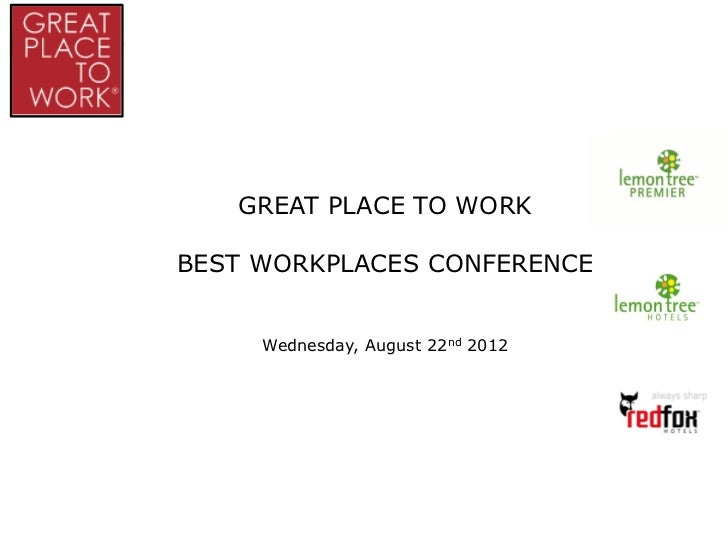GREAT PLACE TO WORKBEST WORKPLACES CONFERENCE     Wednesday, August 22nd 2012