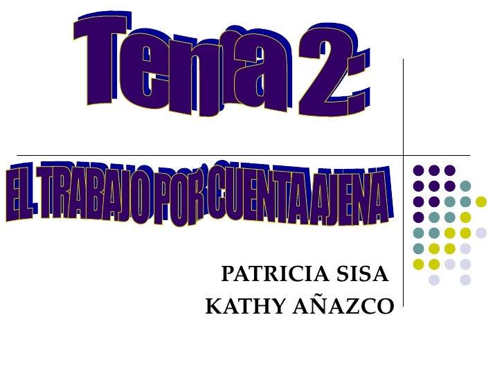 PATRICIA SISA  KATHY AÑAZCO Tema 2: EL TRABAJO POR CUENTA AJENA