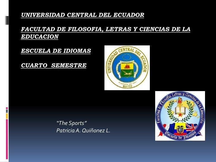 UNIVERSIDAD CENTRAL DEL ECUADOR FACULTAD DE FILOSOFIA, LETRAS Y CIENCIAS DE LA EDUCACION  ESCUELA DE IDIOMAS  CUARTO  SEME...