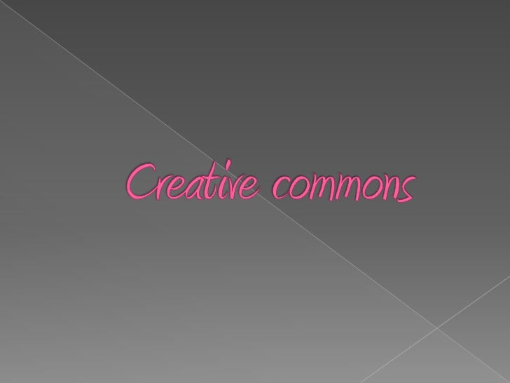 •Creative commons esuna pagina de licenciasque mantienes tusderechos de autorpero permites a otraspersonas copiar ydistrib...