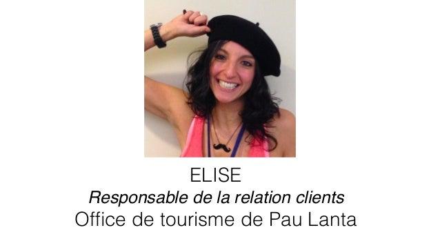 SANDRINE Responsable expériences clients Office de tourisme de Pau Lanta