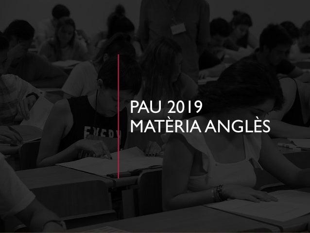 PAU 2019 MATÈRIA ANGLÈS