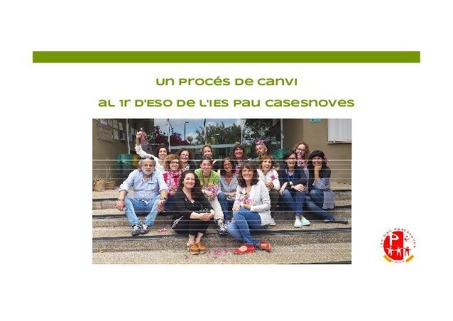 Un procés de canvi al 1r d'ESO de l'IES Pau Casesnoves