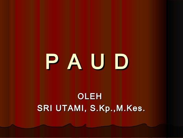 P A U D       OLEHSRI UTAMI, S.Kp.,M.Kes.