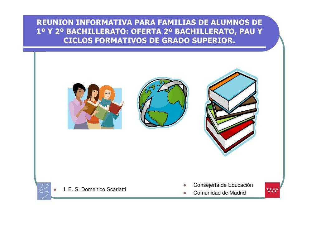 REUNION INFORMATIVA PARA FAMILIAS DE ALUMNOS DE 1º Y 2º BACHILLERATO: OFERTA 2º BACHILLERATO, PAU Y        CICLOS FORMATIV...