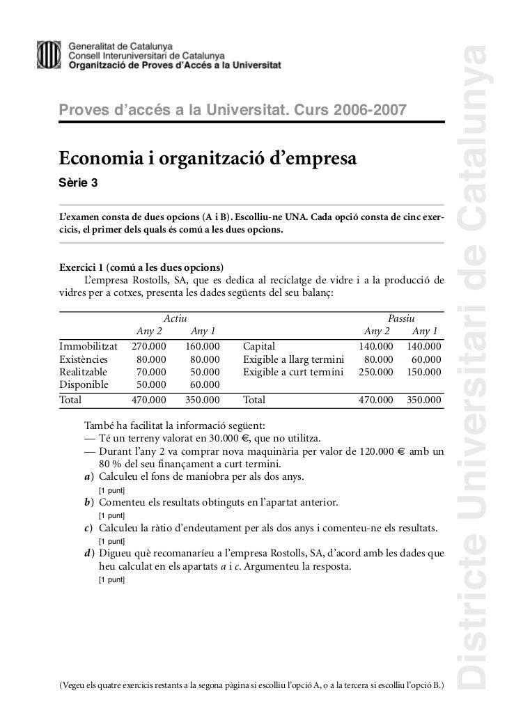 Districte Universitari de CatalunyaProves d accés a la Universitat. Curs 2006-2007Economia i organització d'empresaSèrie 3...