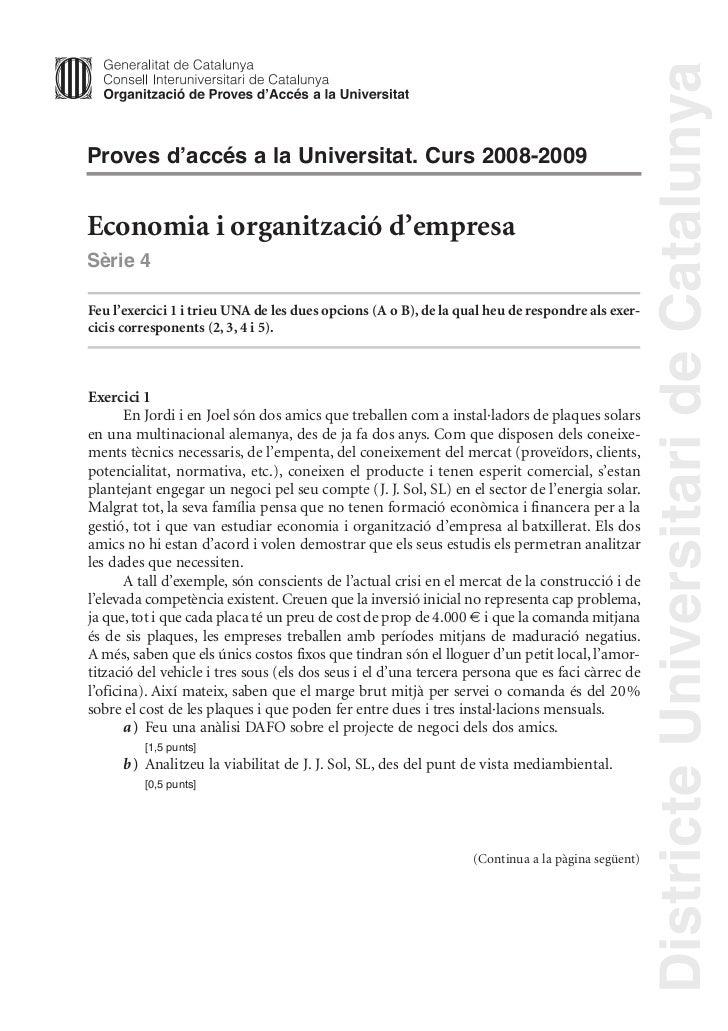 Districte Universitari de CatalunyaProves d'accés a la Universitat. Curs 2008-2009Economia i organització d'empresaSèrie 4...