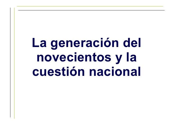 La generación del novecientos y la cuestión nacional