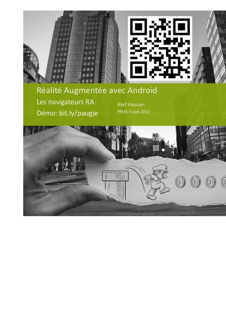 Réalité Augmentée avec AndroidLes navigateurs RA    Atef Haouari                      PAUG 6 Juin 2011Démo: bit.ly/paugar ...