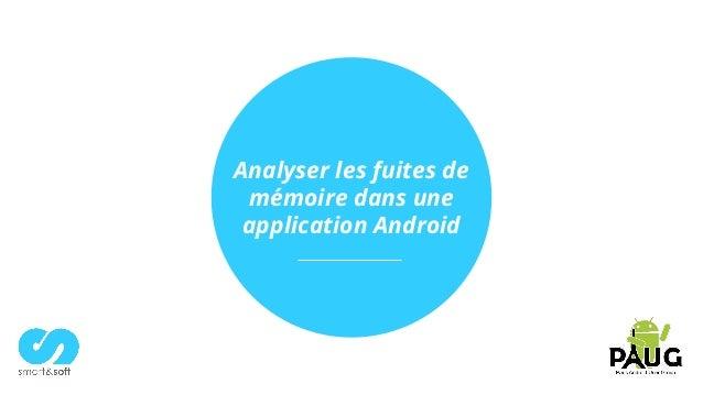 Analyser les fuites de mémoire dans une application Android