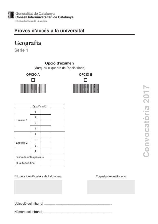 Proves d'accés a la universitat Geografia Sèrie 1 Etiqueta identificadora de l'alumne/a Etiqueta de qualificació Ubicació ...