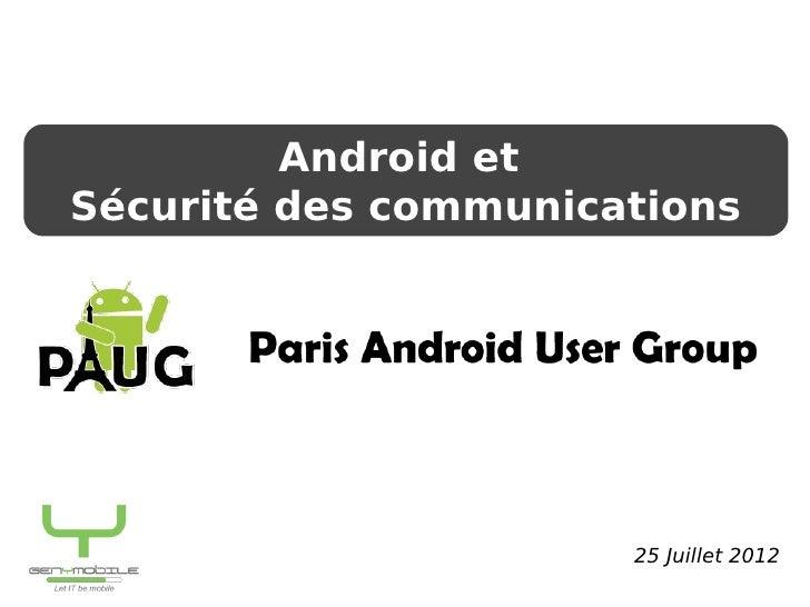 Android et            SEMINAIRESécurité des de la Volonière      Châteaux communications        Présentation GENYMOBILE   ...