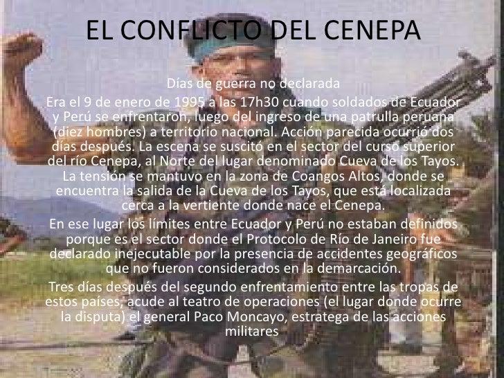ELCONFLICTODEL CENEPA<br />Días de guerra no declarada<br />Era el 9 de enero de 1995 a las 17h30 cuando soldados de Ecu...
