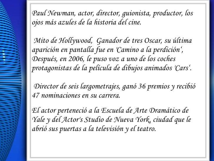 Paul Newman, actor, director, guionista, productor, los ojos más azules de la historia del cine. Mito de Hollywood,  Ganad...