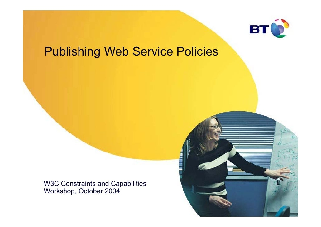 Publishing Web Service Policies     W3C Constraints and Capabilities Workshop, October 2004
