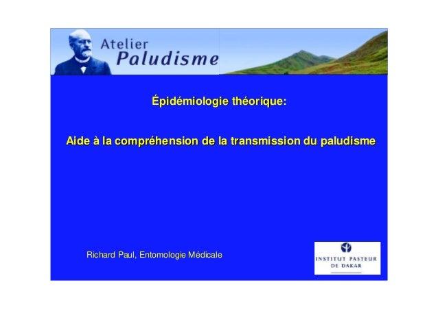 Épidémiologie théorique:Aide à la compréhension de la transmission du paludisme   Richard Paul, Entomologie Médicale