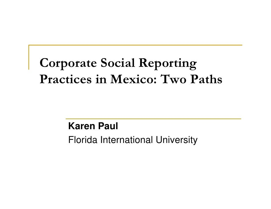 Corporate Social Reporting Practices in Mexico: Two Paths       Karen Paul     Florida International University