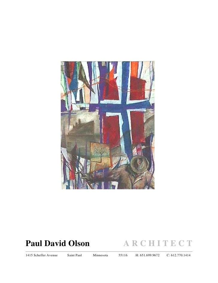Paul David Olson                                  ARCHITECT 1415 Scheffer Avenue   Saint Paul   Minnesota   55116   H: 651...