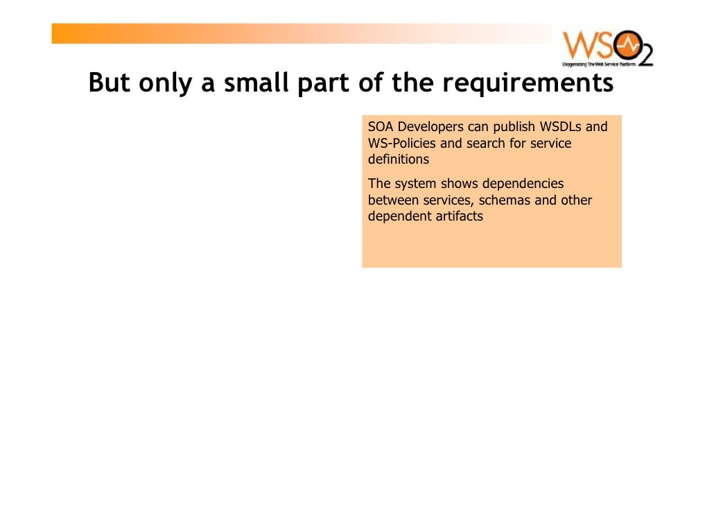 But only a small part of the requirements                      SOA Developers can publish WSDLs and                      W...