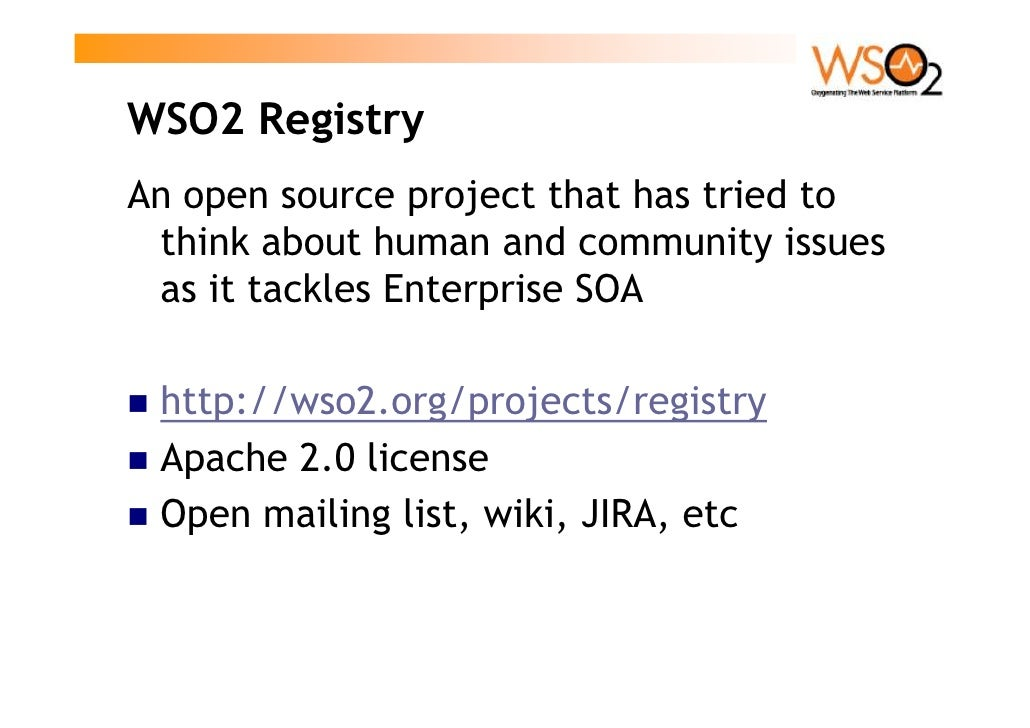 WSO2 Registry An open source project that has tried to  think about human and community issues  as it tackles Enterprise S...