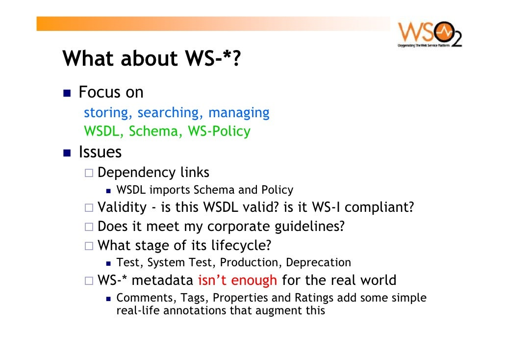 Content Handlers  Whenever you POST or GET a WSDL we can  intercept and run stuff  For example, when we import WSDL    Als...
