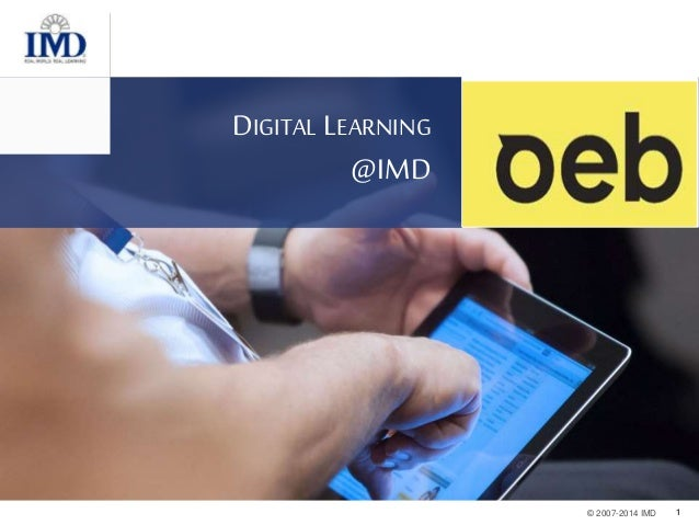 1© 2007-2013 IMD © 2007-2014 IMD DIGITAL LEARNING @IMD 1