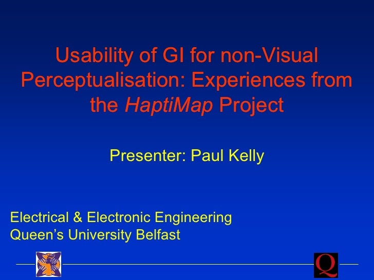 Usability of GI for non-Visual  Perceptualisation: Experiences from         the HaptiMap Project                 Presenter...