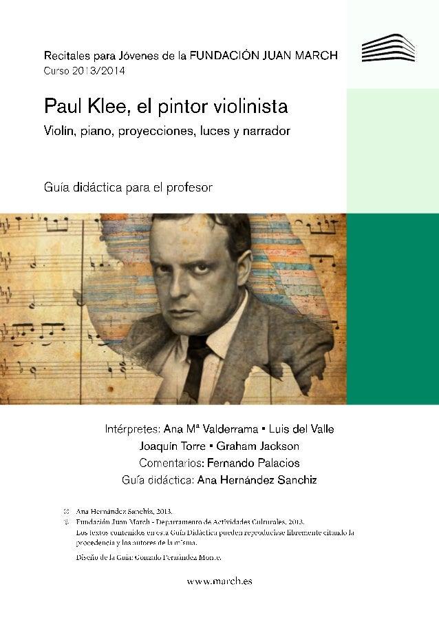 Recitales para Jóvenes de la FUNDACIÓN JUAN MARCH Curso 2013/2014  Paul Klee, el pintor violinista Violín, piano, proyecci...