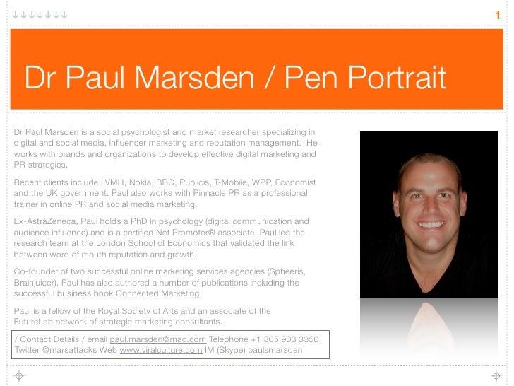 1       Dr Paul Marsden / Pen Portrait Dr Paul Marsden is a social psychologist and market researcher specializing in digi...