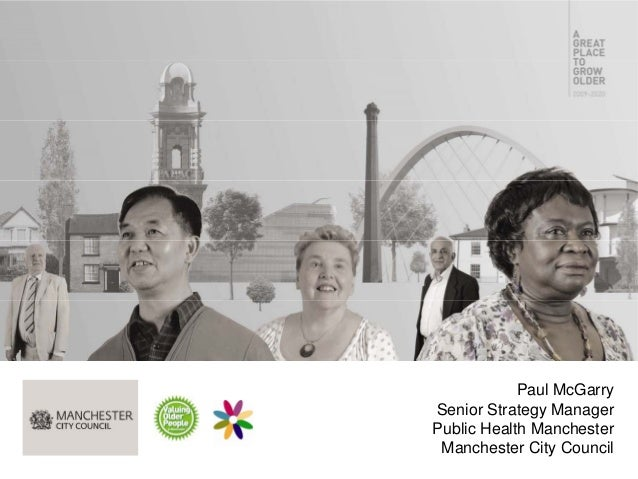 Paul McGarry Senior Strategy Manager Public Health Manchester Manchester City Council