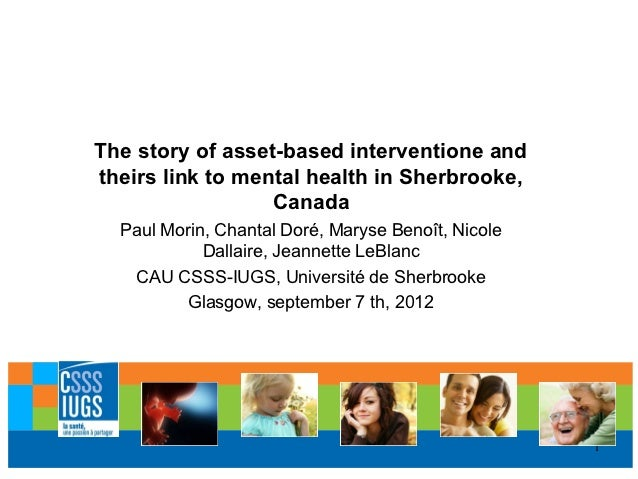 The story of asset-based interventione andtheirs link to mental health in Sherbrooke,                  Canada  Paul Morin,...