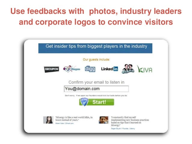Use feedbacks with photos, industry leaders and corporate logos to convince visitors