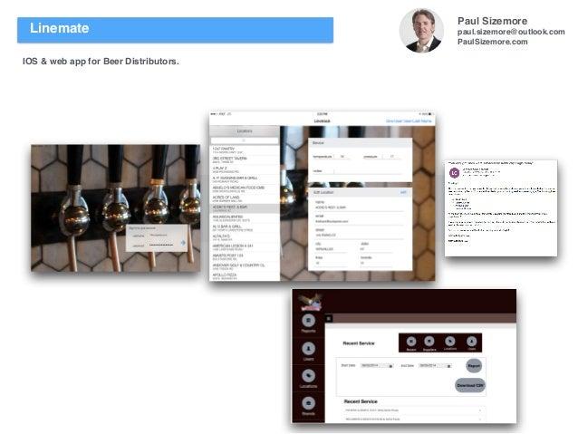 Paul Sizemore paul.sizemore@outlook.com PaulSizemore.com Linemate IOS & web app for Beer Distributors.