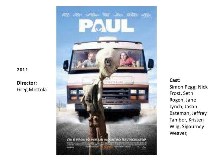 2011               Cast:Director:               Simon Pegg; NickGreg Mottola               Frost, Seth               Rogen...