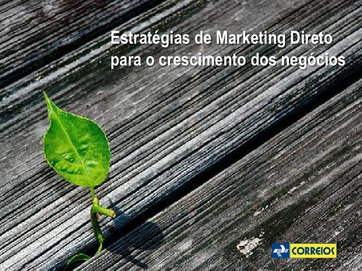 Estratégias de Marketing Direto para o crescimento dos negócios