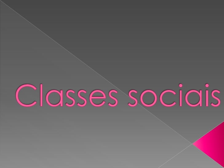 Classes sociais <br />