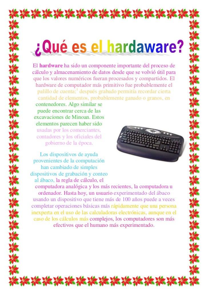 El hardware ha sido un componente importante del proceso decálculo y almacenamiento de datos desde que se volvió útil para...
