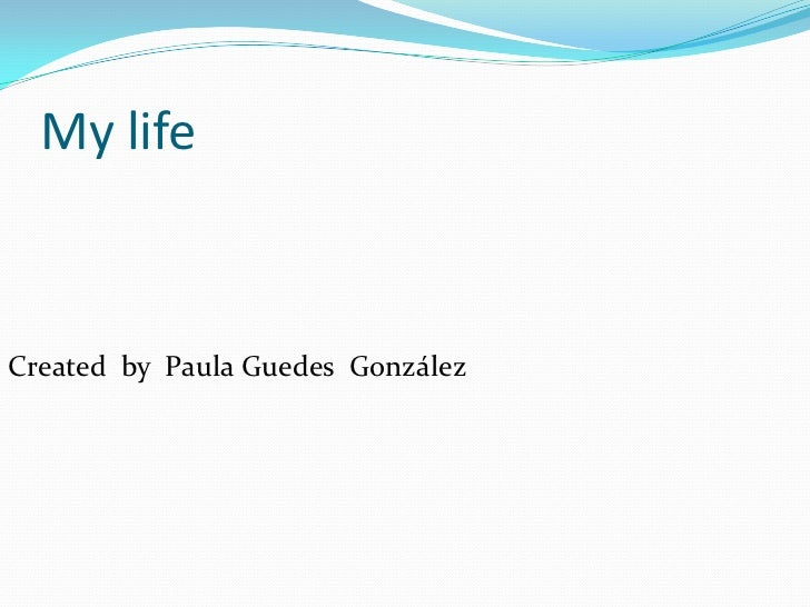My lifeCreated by Paula Guedes González
