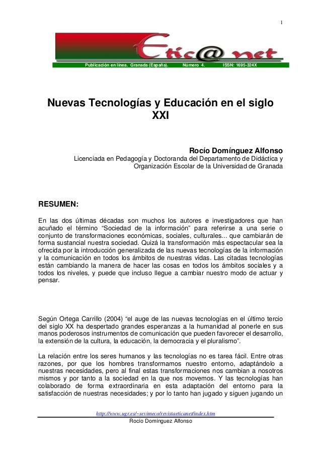 1  Publicación en línea. Granada (España).  Número 4.  ISSN: 1695-324X  Nuevas Tecnologías y Educación en el siglo XXI Roc...