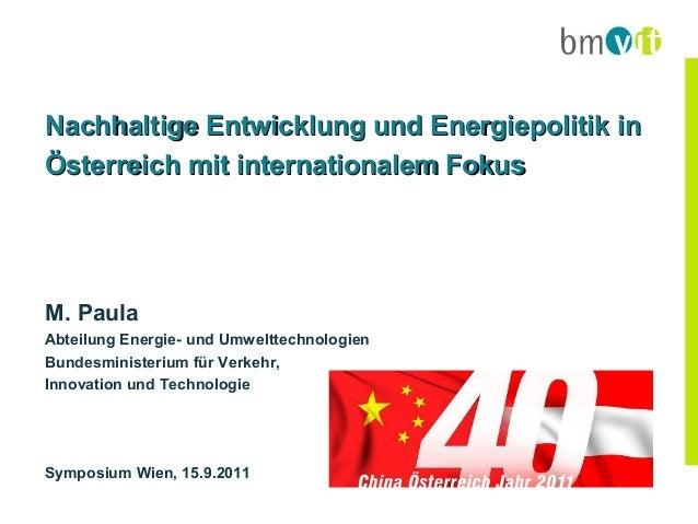 Nachhaltige Entwicklung und Energiepolitik inÖsterreich mit internationalem FokusM. PaulaAbteilung Energie- und Umwelttech...