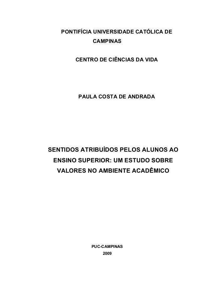PONTIFÍCIA UNIVERSIDADE CATÓLICA DE CAMPINAS CENTRO DE CIÊNCIAS DA VIDA PAULA COSTA DE ANDRADA SENTIDOS ATRIBUÍDOS PELOS A...