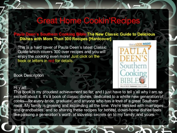 Great Home Cookin'Recipes <ul><li>Paula Deen's Southern Cooking Bible: The New Classic Guide to Delicious Dishes with More...