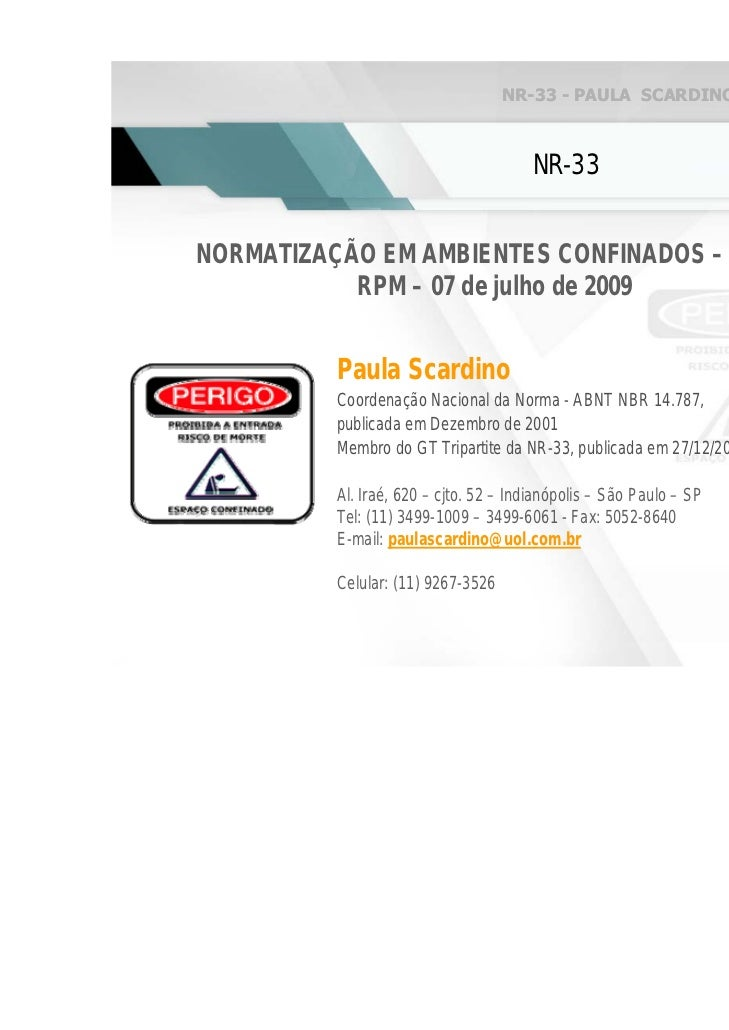 NR-33 - PAULA SCARDINO & ROBERTO ZAGO                                       NR-33NORMATIZAÇÃO EM AMBIENTES CONFINADOS – NR...