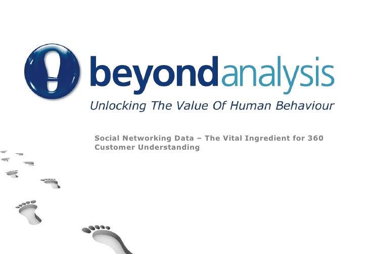 Social Networking Data – The Vital Ingredient for 360 Customer Understanding<br />