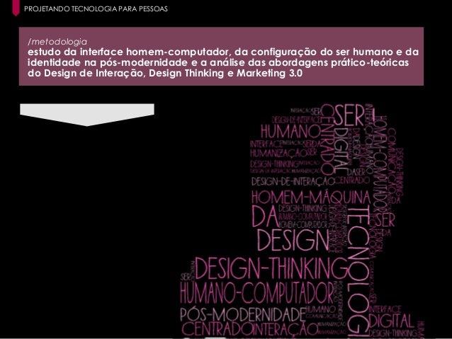 8 Paula Macedo - Digicorp| 2014 /metodologia estudo da interface homem-computador, da configuração do ser humano e da iden...
