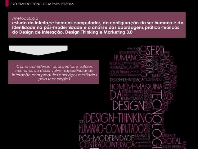 9 Paula Macedo - Digicorp| 2014 /metodologia estudo da interface homem-computador, da configuração do ser humano e da iden...