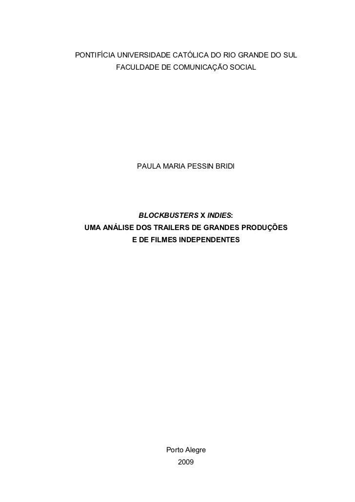 PONTIFÍCIA UNIVERSIDADE CATÓLICA DO RIO GRANDE DO SUL         FACULDADE DE COMUNICAÇÃO SOCIAL              PAULA MARIA PES...